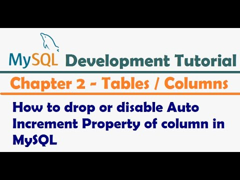 How to drop or disable Auto Increment Property of column in MySQL Table - MySQL Developer Tutorial