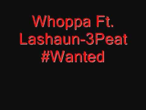 Whoppa Ft. Lashaun-3Peat