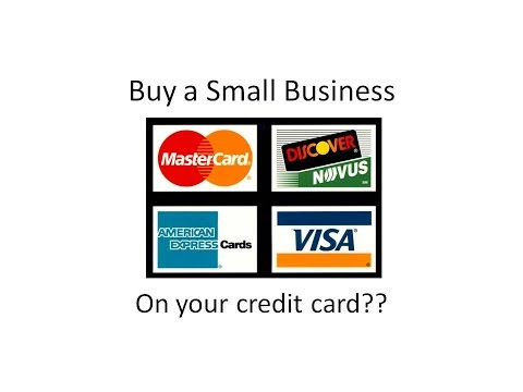 How to Buy a business on a credit card. How can you get creative when buying a small business