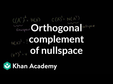 Orthogonal complement of the nullspace | Linear Algebra | Khan Academy