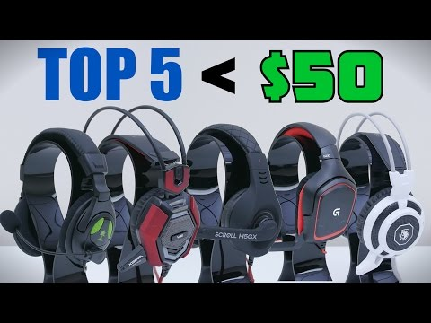 Top 5 Gaming Headsets Under $50 - 2015