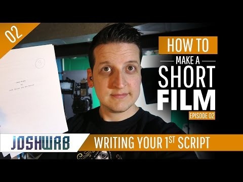 Writing Your First Script - How to Make a Short Film Episode 02
