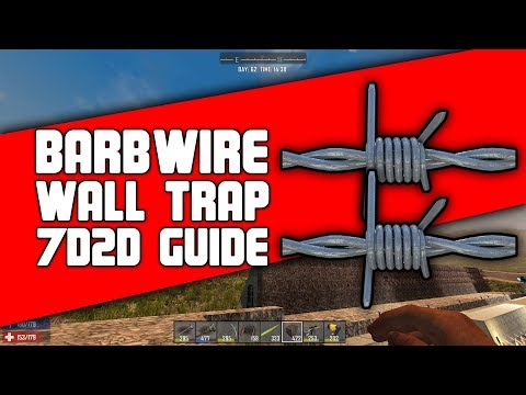 Barbwire Wall Trap 7 Days to Die Guide