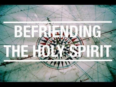 Befriending the Holy Spirit