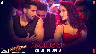 Making of Garmi Song | Street Dancer 3D | Varun D, Nora F, Shraddha K, Badshah, Neha K | Remo D