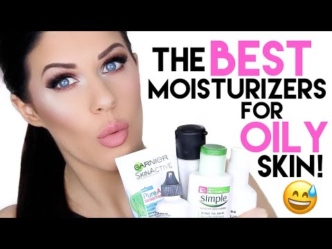 THE BEST MOISTURIZERS FOR OILY SKIN!!!