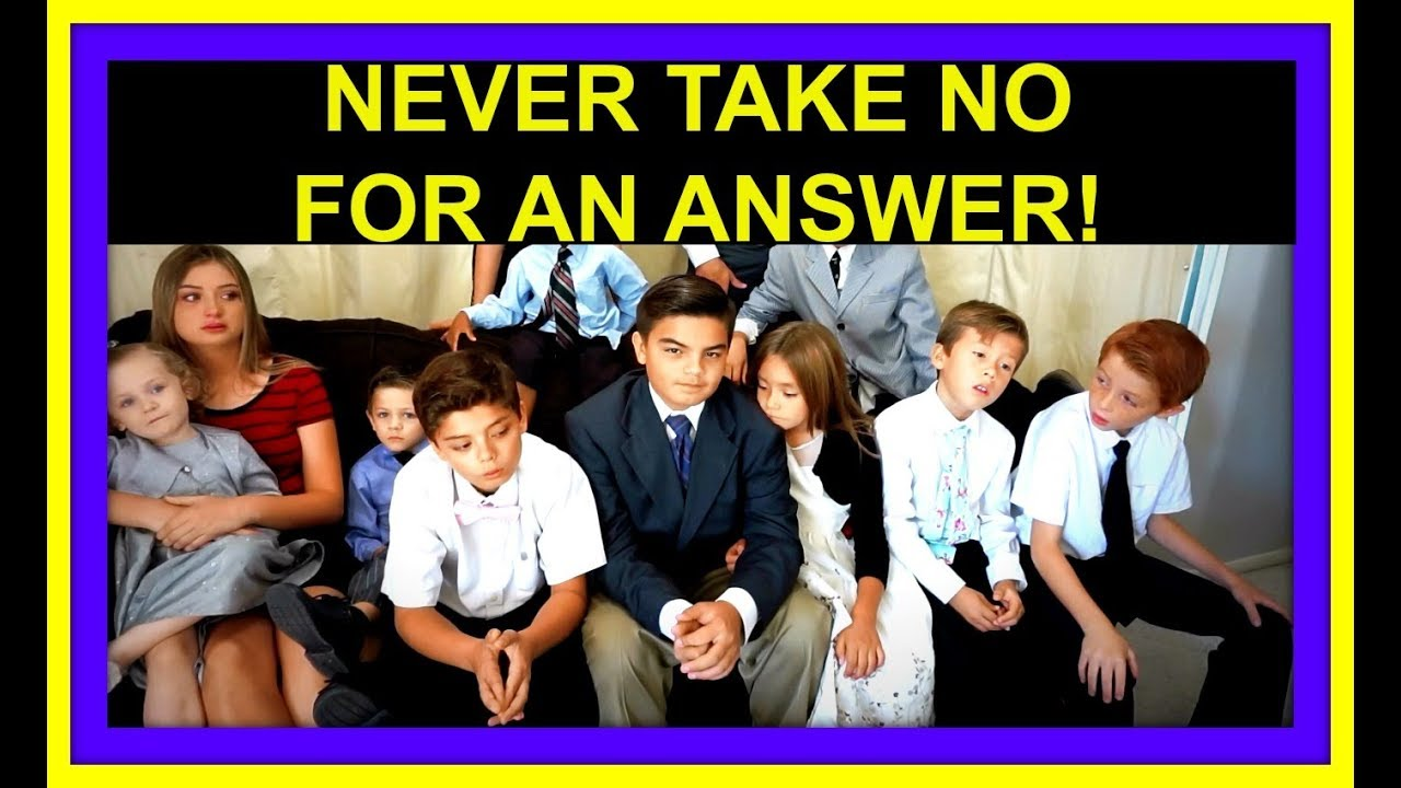 NEVER TAKE NO FOR AN ANSWER! | FAMILY VLOGGERS