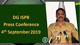 DG ISPR Press Conference - 4 Sep 2019