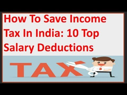 How to save income tax in India: 10 top salary deductions