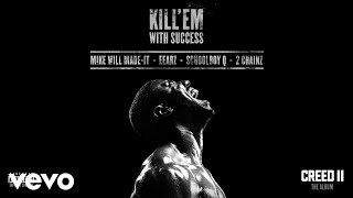 "Kill 'Em With Success (From ""Creed II: The Album"" / Audio)"