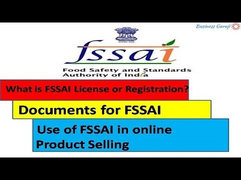 What is FSSAI License or Registration ! Use of FSSAI in online Product Selling! Documents for FSSAI