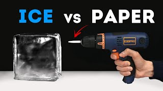 Experiment: ICE vs PAPER   What can you drill with paper?