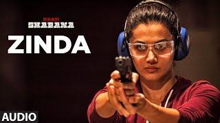 Naam Shabana: Zinda Full Audio Song |  Akshay Kumar, Taapsee Pannu, Taher Shabbir I Sunidhi , Rochak