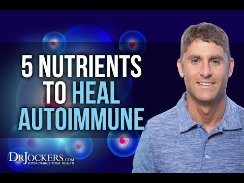 5 Nutrients to Heal AutoImmune Disease Naturally
