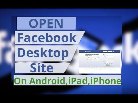 Open Facebook Desktop Site On Any Phone/Tablet