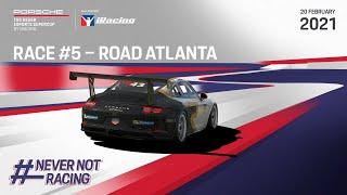 Race #5 Road Atlanta – Porsche TAG Heuer Esports Supercup 2021