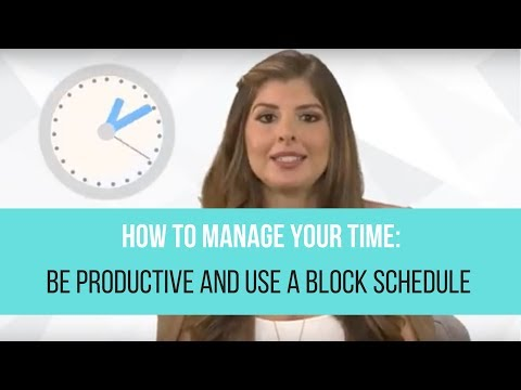 How To Manage Your Time: Be Productive and Use A Block Schedule