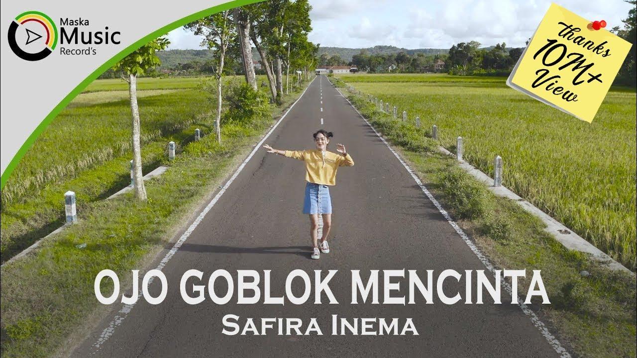 Safira Inema - Ojo Goblok Mencinta