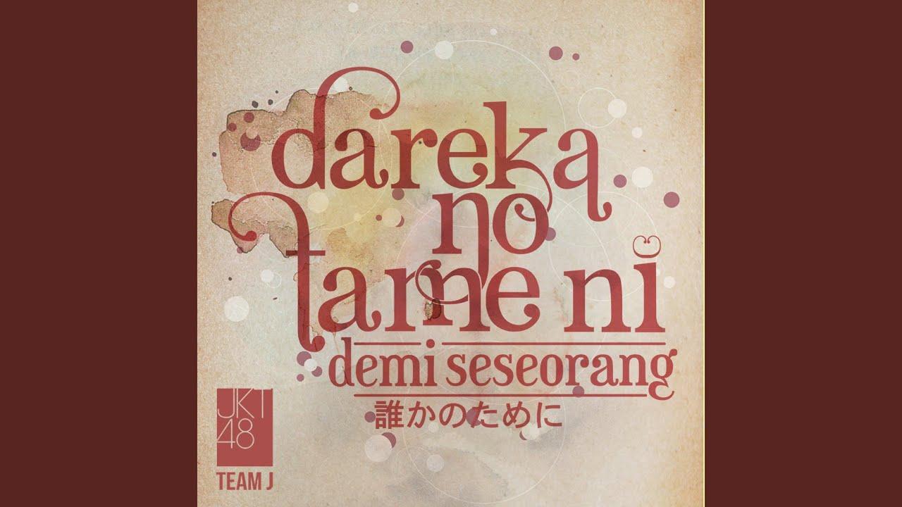JKT48 - Dareka No Tame Ni (Demi Seseorang)