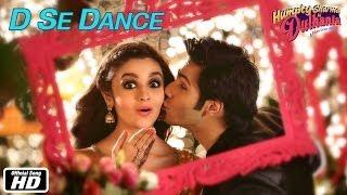 D Se Dance | Official Song | Humpty Sharma Ki Dulhania | Varun Dhawan, Alia Bhatt
