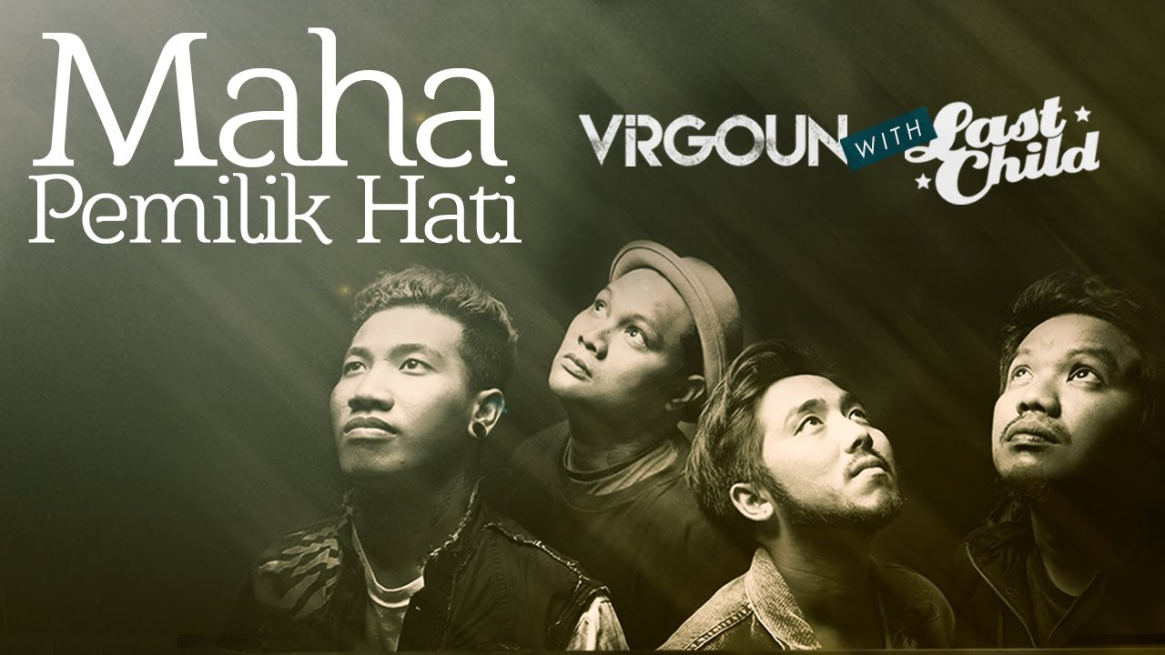 Download Virgoun - Maha Pemilik Hati (with Last Child) MP3 Gratis