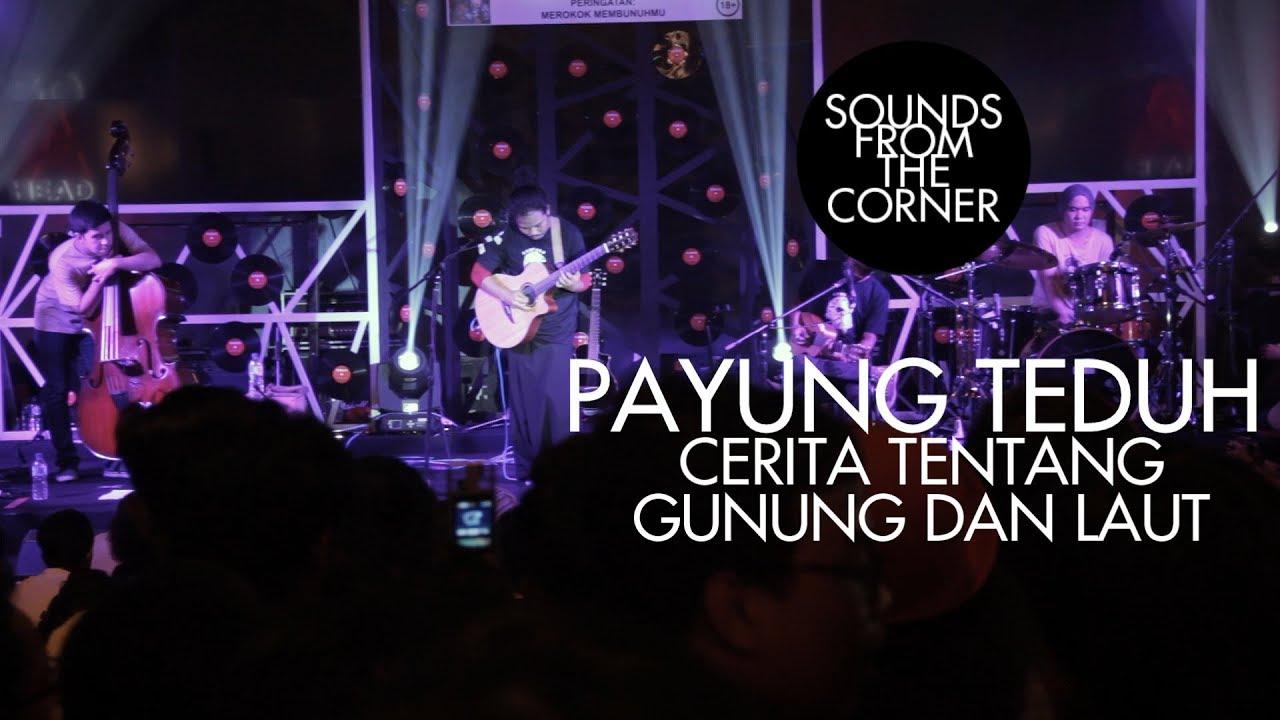Download Payung Teduh - Cerita Tentang Gunung Dan Laut (Live) MP3 Gratis