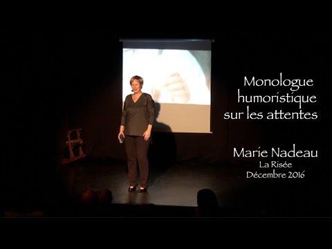 Monologue humoristique sur les attentes par Marie Nadeau
