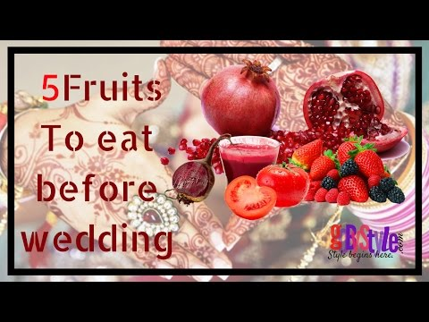 5 FRUITS YOU MUST EAT BEFORE WEDDING FOR GLOWING SKIN | GOBYSTYLE