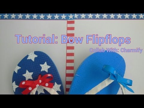 Tutorial: Bow FlipFlops Collab With: Charmify