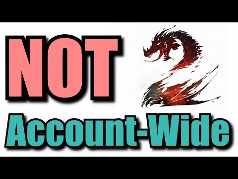 Guild Wars 2 Features that are NOT account-wide