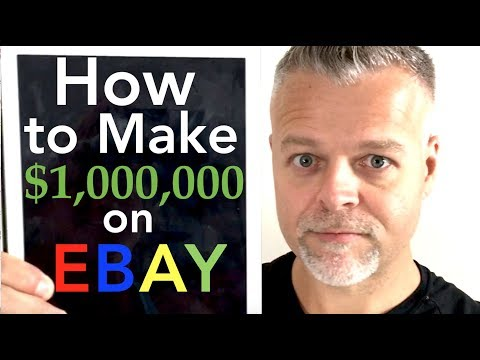 How to Make Money $1,000,000 Selling on eBay in 2018 How to GET RICH $1 MILLION ReSelling