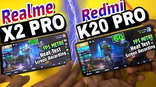 Realme X2 Pro Vs Redmi K20 Pro : Pubg Test and Heat Test