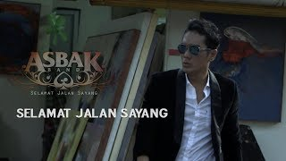 Asbak Band - Selamat Jalan Sayang (Official Music Video)
