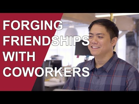 Workplace Happiness to Me: Forging Friendships With Coworkers