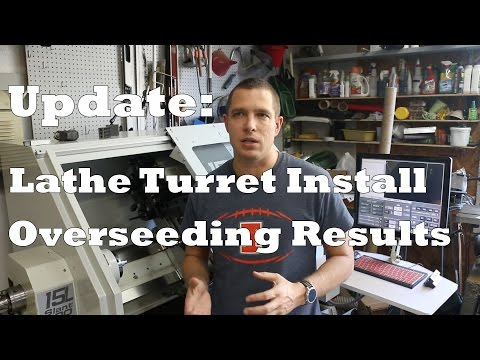 General Update: Tormach Turret Install, Fescue Overseeding