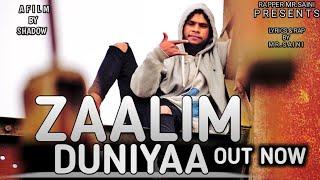 ZAALIM DUNIYAA-MR.SAINI (OFFICIAL VIDEO)2019