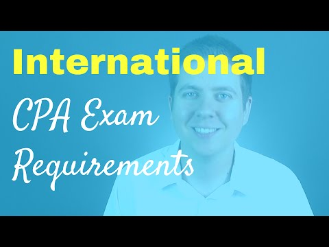 International CPA Exam Requirements | CPA Guide TV, Ep. 003
