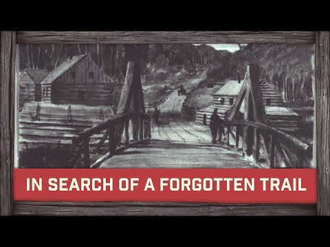 In Search of a Forgotten Trail (one of the oldest in Canada)