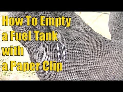 How to Drain a Fuel Tank with a Paper Clip.....  THE EASY WAY!!!