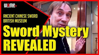 Mystery REVEALED Ancient Chinese Sword British Museum Scott Rodell