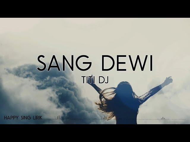 Download Titi DJ - Sang Dewi (Lirik) MP3 Gratis