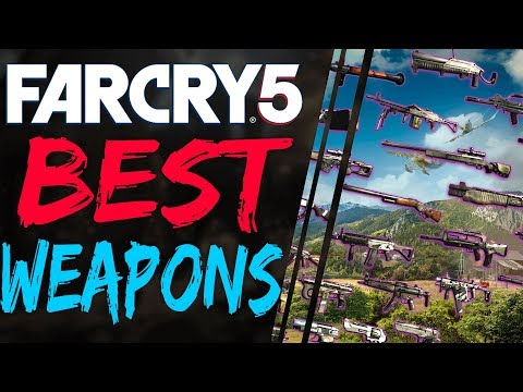 Far Cry 5 BEST WEAPONS in The Game - TOP Weapons to Choose