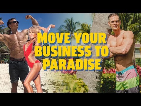 ENTREPRENEUR'S DREAM - MOVING YOUR BUSINESS TO PARADISE