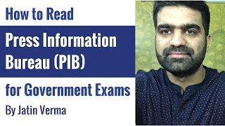 PIB: How to Read Press Information Bureau for Government Exams By Jatin Verma