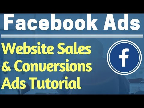 Facebook Ads Website Conversions Campaign Tutorial 2017 - Facebook Conversions Ads Tutorial