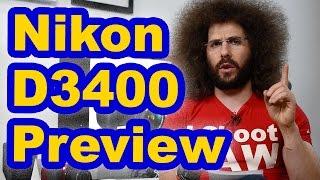 Nikon D3400 Preview: A Rebranded D3300?