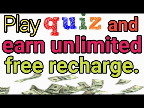 Play quiz and earn free unlimited recharge.
