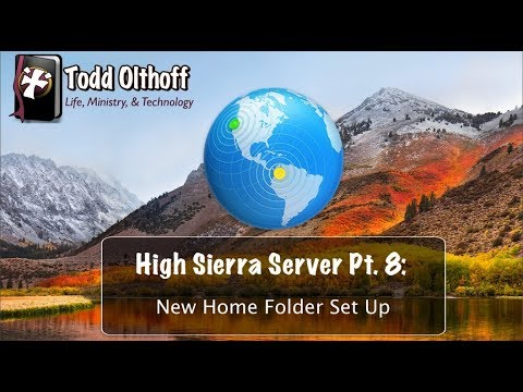 High Sierra Server Part 8: New Home Folder Set Up