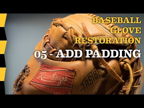 How to Add Padding to Baseball Glove - 05 ADD PADDING - DIY Baseball Glove Repair