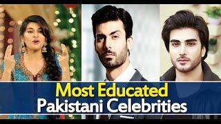 Most Educated Pakistani Celebrities